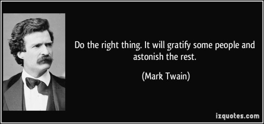 quote-do-the-right-thing-it-will-gratify-some-people-and-astonish-the-rest-mark-twain-187929